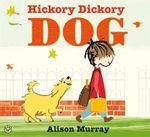 Hickory Dickory Dog - Alison Murray