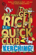The Get Rich Quick Club : Kerching! : Book  2 - Rose Impey