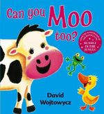 Can You Moo Too? - David Wojtowycz
