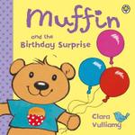 Muffin and the Birthday Surprise - Clara Vulliamy