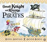 Small Knight and George and the Pirates - Ronda Armitage