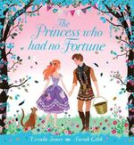 The Princess Who Had No Fortune - Ursula Jones