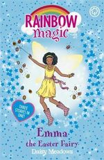 Emma the Easter Fairy : Rainbow Magic Series : The Holiday Fairies : Book 17 - Daisy Meadows