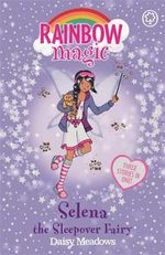 Selena the Sleepover Fairy : The Rainbow Magic Series : The Holiday Fairies : Book 18 - Daisy Meadows
