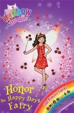 Honor the Happy Days Fairy : The Princess Fairies : The Rainbow Magic Series : Book 106 - Daisy Meadows