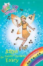 Anya the Animal Friends Fairy : The Rainbow Magic Series : Book 108 - The Princess Fairies - Daisy Meadows