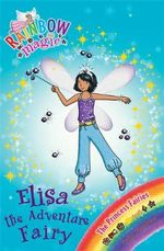 Elisa the Adventure Fun Fairy : The Rainbow Magic - The Princess Fairies Series : Book 109 - Daisy Meadows