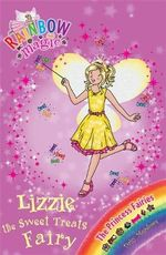 Lizzie the Sweet Treats Fairy : The Princess Fairies : The Rainbow Magic series : Book 110 - Daisy Meadows