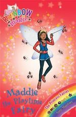 Maddie the Playtime Fairy  : The Rainbow Magic - The Princess Fairies Series : Book 111 - Daisy Meadows