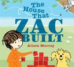 The House That Zac Built - Alison Murray