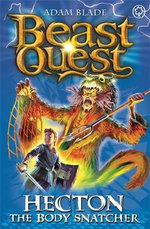 Hecton the Body Snatcher : Beast Quest The Pirate King Series : Beast Quest : Book 45 - Adam Blade