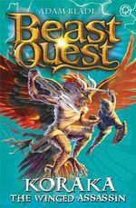 Koraka the Winged Assassin : Beast Quest The Warlock's Staff : Beast Quest : Book 51 - Adam Blade