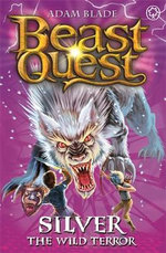 Silver the Wild Terror : Beast Quest : Book 52 - The Warlock's Staff - Adam Blade