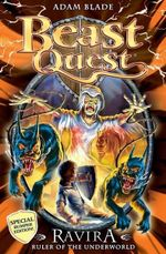 Ravira Ruler of the Underworld / Ferno The Fire Dragon : Beast Quest Special Editions : Book 7 - Adam Blade