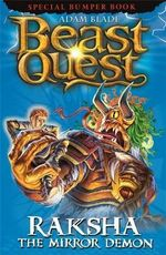 Raksha the Mirror Demon : Beast Quest Special Editions : Book 8 - Adam Blade