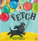 Fetch - Jane Cabrera