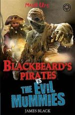 Blackbeard's Pirates vs the Evil Mummies : Mash Ups Series - James Black
