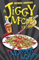 Murder & Chips : A Jiggy McCue Story - Michael Lawrence