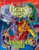 Beast Quest Annual 2012 : Beast Quest Series - Adam Blade