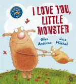 I Love You, Little Monster - Giles Andreae
