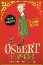 Osbert the Avenger : Tales from Schwartzgarte - Christopher William Hill