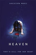 Heaven : They'd Kill For Her Heart - Christoph Marzi