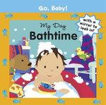 My Day : Bathtime : Go, Baby!