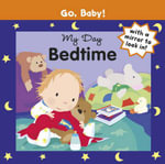 Go Baby! My Day : Bedtime : Bedtime - Alex Ayliffe