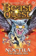 Noctila the Death Owl : Beast Quest Master of the Beasts : Beast Quest : Book 55 - Adam Blade