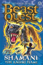 Shamani the Raging Flame : Beast Quest Master of the Beasts : Beast Quest : Book 56 - Adam Blade