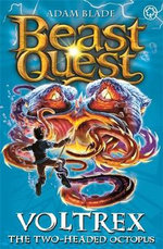 Voltrex the Two-headed Octopus : Beast Quest - Master of the Beasts Series : Book 58 - Adam Blade