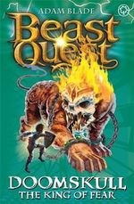 Doomskull the King of Fear : Beast Quest Master of the Beasts : Beast Quest : Book 60 - Adam Blade