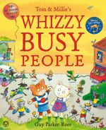 Whizzy Busy People : Tom and Millie Series - Guy Parker-Rees