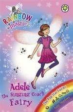 Adele the Singing Coach Fairy : The Pop Star Fairies : The Rainbow Magic Series : Book 114 - Daisy Meadows