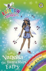 Rainbow Magic : Vanessa the Dance Steps Fairy : The Pop Star Fairies Series : Book 115 - Daisy Meadows