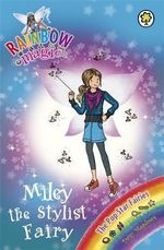 Miley the Stylist Fairy : The Rainbow Magic Series : Book 116 - The Pop Star Fairies - Daisy Meadows