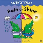 Rain or Shine : Snip & Snap - Diane Fox