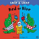 Red or Blue : Snip & Snap - Diane Fox