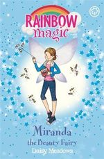 Miranda the Beauty Fairy : The Rainbow Magic Series : Book 120 - The Fashion Fairies - Daisy Meadows