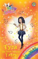 Tyra the Dress Designer Fairy : The Rainbow Magic Series : Book 122 - The Fashion Fairies  - Daisy Meadows