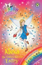 Alexa the Fashion Reporter Fairy : The Rainbow Magic Series : Book 123 - The Fashion Fairies - Daisy Meadows