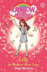 Lola the Fashion Show Fairy : The Rainbow Magic Series : Book 126 - The Fashion Fairies  - Daisy Meadows