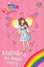 Angelica the Angel Fairy : The Rainbow Magic Series : The Holiday Fairies : Book 23 - Daisy Meadows