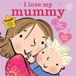 I Love My Mummy - Giles Andreae