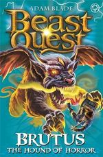 Brutus the Hound of Horror : Beast Quest The New Age : Beast Quest : Book 63 - Adam Blade