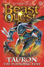 Tauron the Pounding Fury : Beast Quest The New Age Series : Beast Quest : Book 66 - Adam Blade