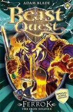 Ferrok the Iron Soldier : Beast Quest Special Editions : Book 10 - Adam Blade