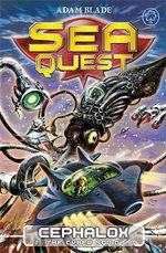 Cephalox the Cyber Squid : The Sea Quest Series : Book 1 - Adam Blade