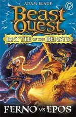 Ferno Vs Epos : Beast Quest Battle of the Beasts : Book 1 - Adam Blade