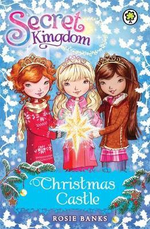 Christmas Castle : The Secret Kingdom Series - Rosie Banks